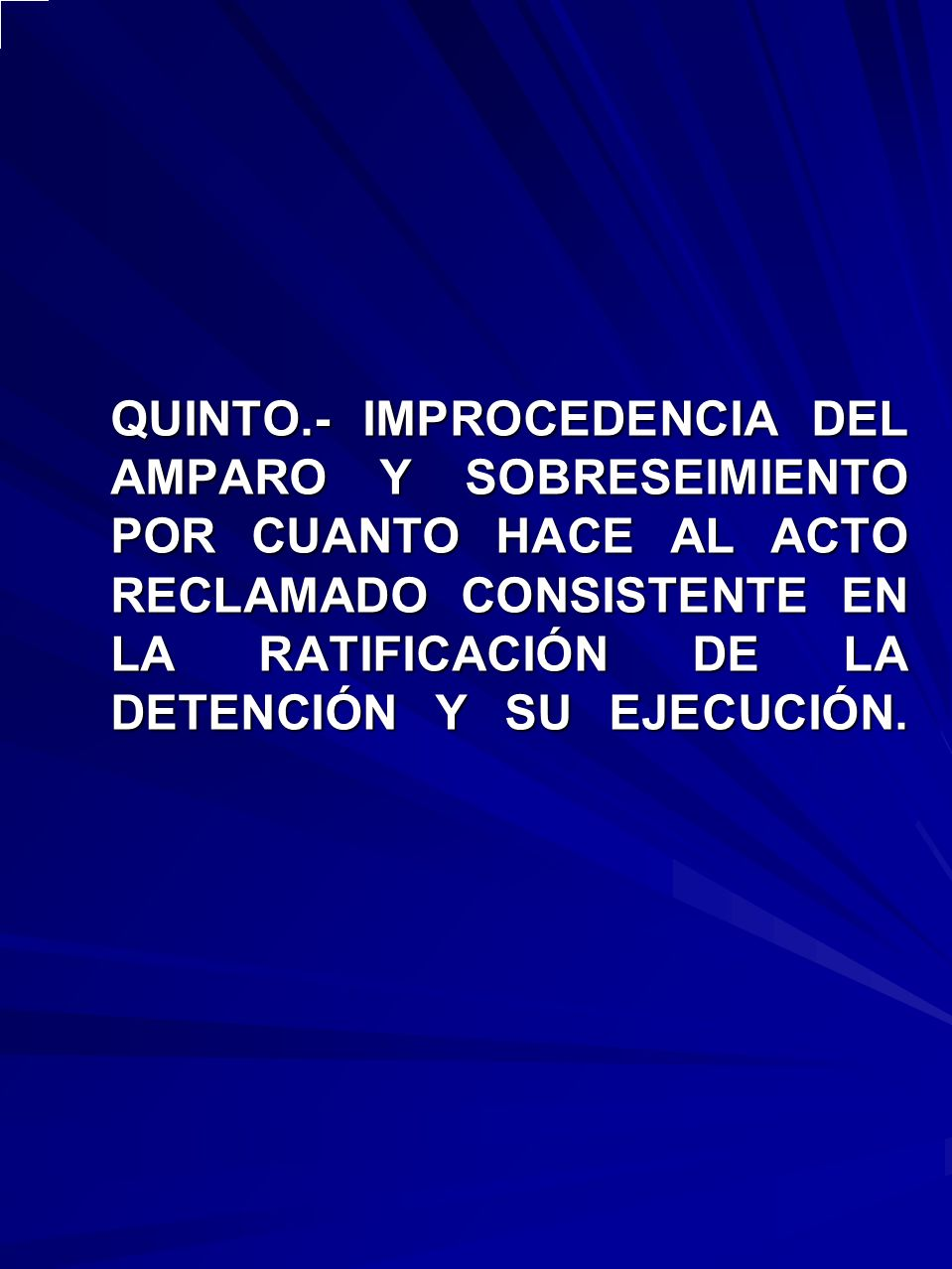 5.CONCLUSIÓN DEL ESTUDIO DEL AUTO DE FORMAL PRISIÓN Y SU EJECUCIÓN.