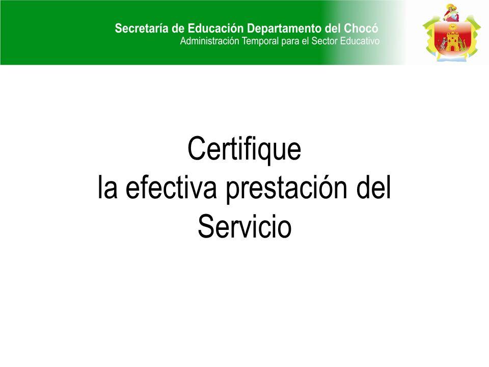 Certifique la efectiva prestación del Servicio