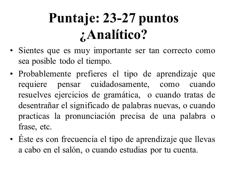Puntaje: 23-27 puntos ¿Analítico.