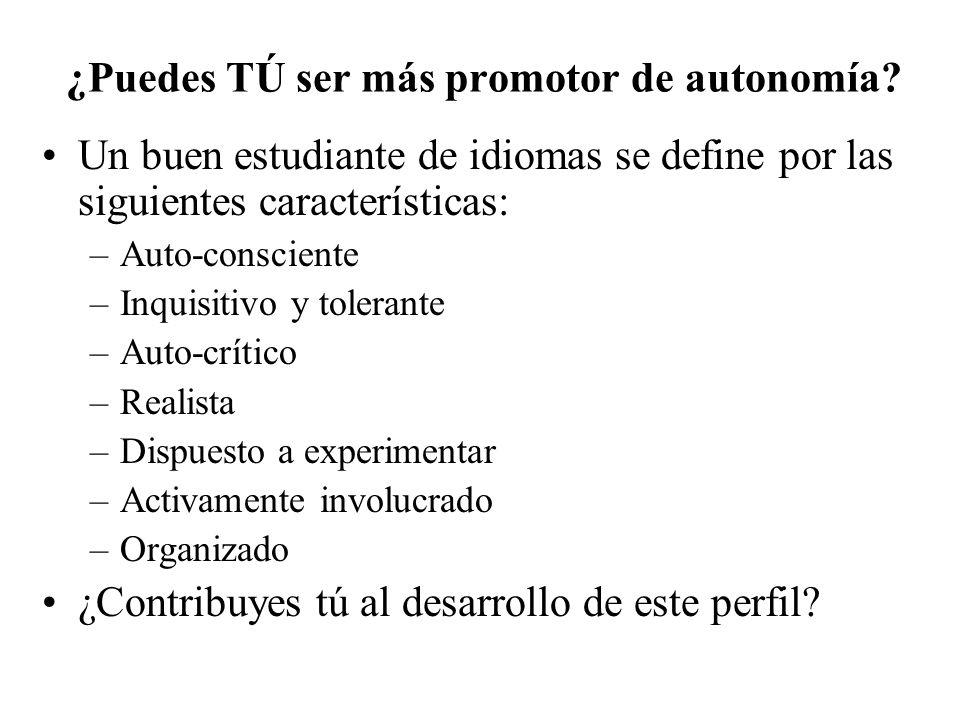 ¿Puedes TÚ ser más promotor de autonomía.