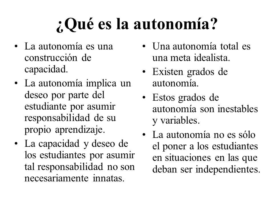 ¿Qué es la autonomía.La autonomía es una construcción de capacidad.