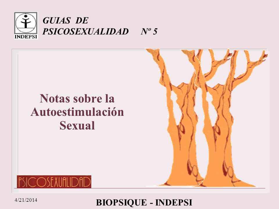 4/21/2014 GUIAS DE PSICOSEXUALIDAD Nº 5 BIOPSIQUE - INDEPSI Notas sobre la Autoestimulación Sexual