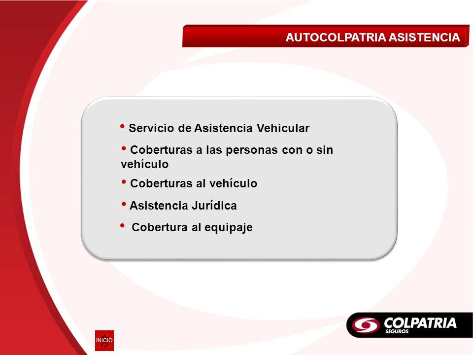 AUTOCOLPATRIA ASISTENCIA Coberturas a las personas con o sin vehículo Coberturas a las personas con o sin vehículo Asistencia Jurídica Coberturas al v