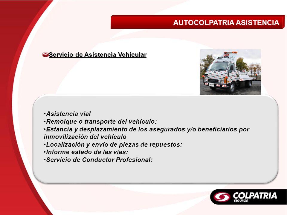 Asistencia vial Remolque o transporte del vehículo: Estancia y desplazamiento de los asegurados y/o beneficiarios por inmovilización del vehículo Loca