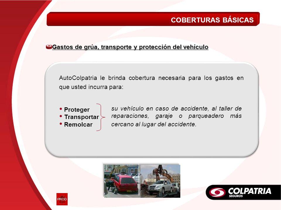 Gastos de grúa, transporte y protección del vehículo AutoColpatria le brinda cobertura necesaria para los gastos en que usted incurra para: Proteger T