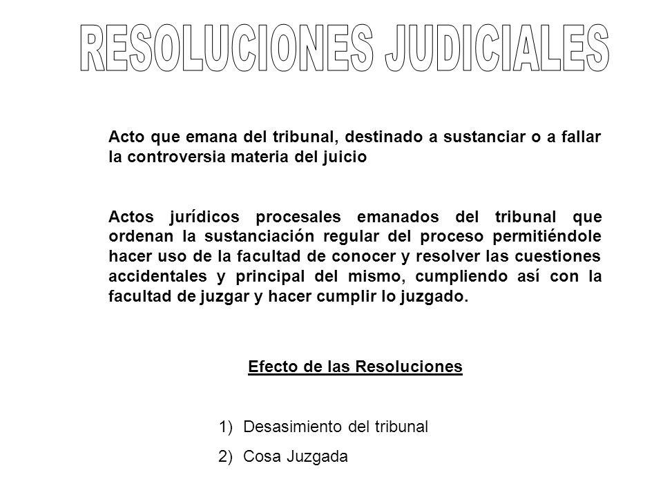 Acto que emana del tribunal, destinado a sustanciar o a fallar la controversia materia del juicio Actos jurídicos procesales emanados del tribunal que