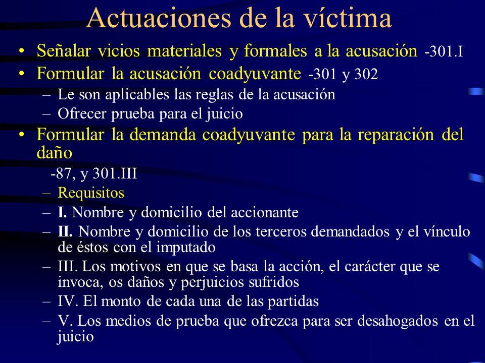 Actuaciones de la víctima Señalar vicios materiales y formales a la acusación -301.I Formular la acusación coadyuvante -301 y 302 –Le son aplicables l
