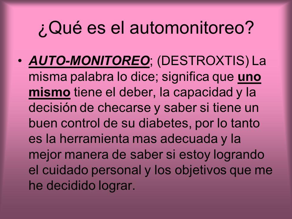 ¿Qué es el automonitoreo? AUTO-MONITOREO; (DESTROXTIS) La misma palabra lo dice; significa que uno mismo tiene el deber, la capacidad y la decisión de