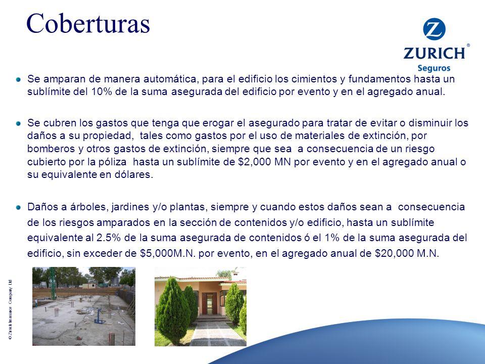 © Zurich Insurance Company Ltd Se amparan de manera automática, para el edificio los cimientos y fundamentos hasta un sublímite del 10% de la suma ase