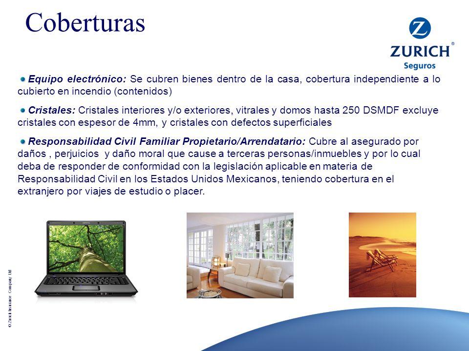 © Zurich Insurance Company Ltd Equipo electrónico: Se cubren bienes dentro de la casa, cobertura independiente a lo cubierto en incendio (contenidos),