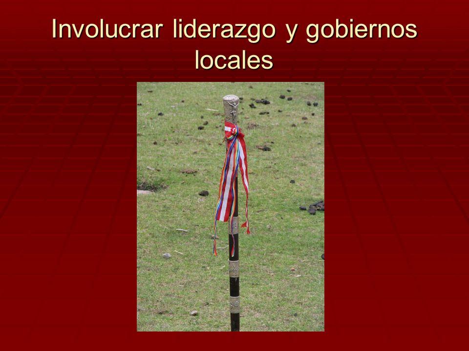 Involucrar liderazgo y gobiernos locales