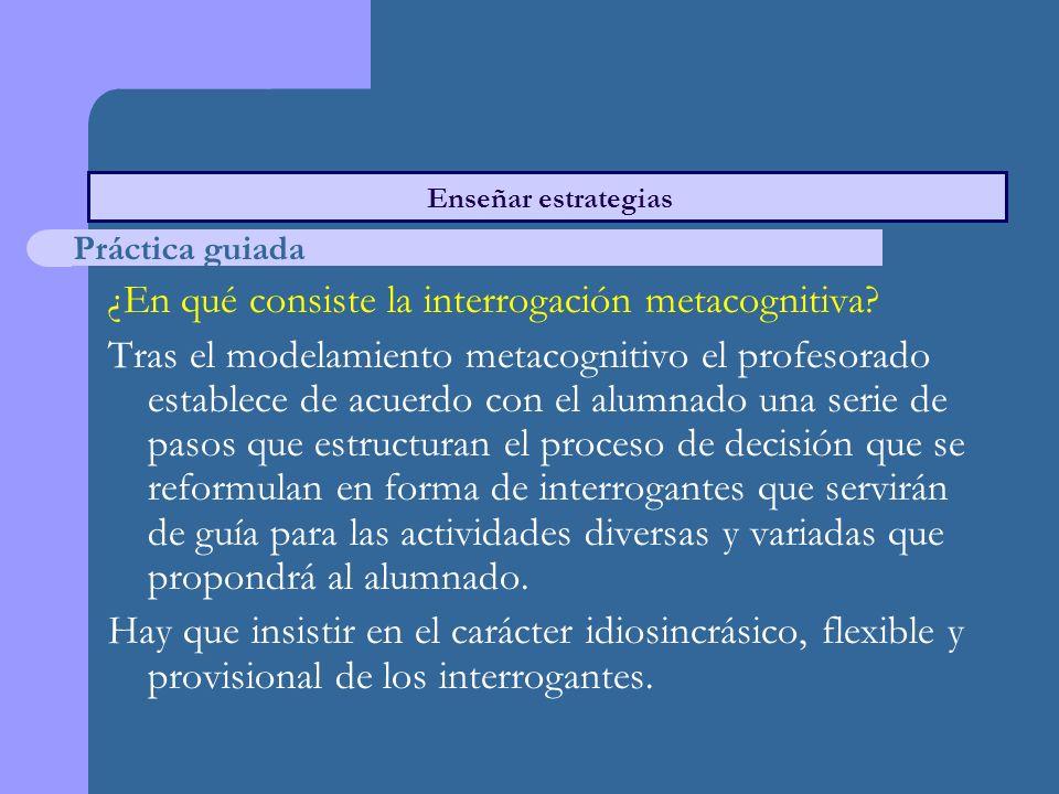 ¿En qué consiste la interrogación metacognitiva.