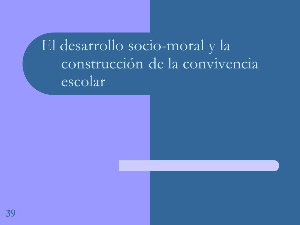El desarrollo socio-moral y la construcción de la convivencia escolar 39