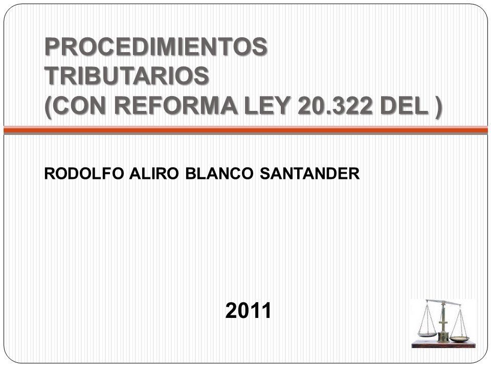 PROCEDIMIENTOS TRIBUTARIOS (CON REFORMA LEY 20.322 DEL ) RODOLFO ALIRO BLANCO SANTANDER 2011