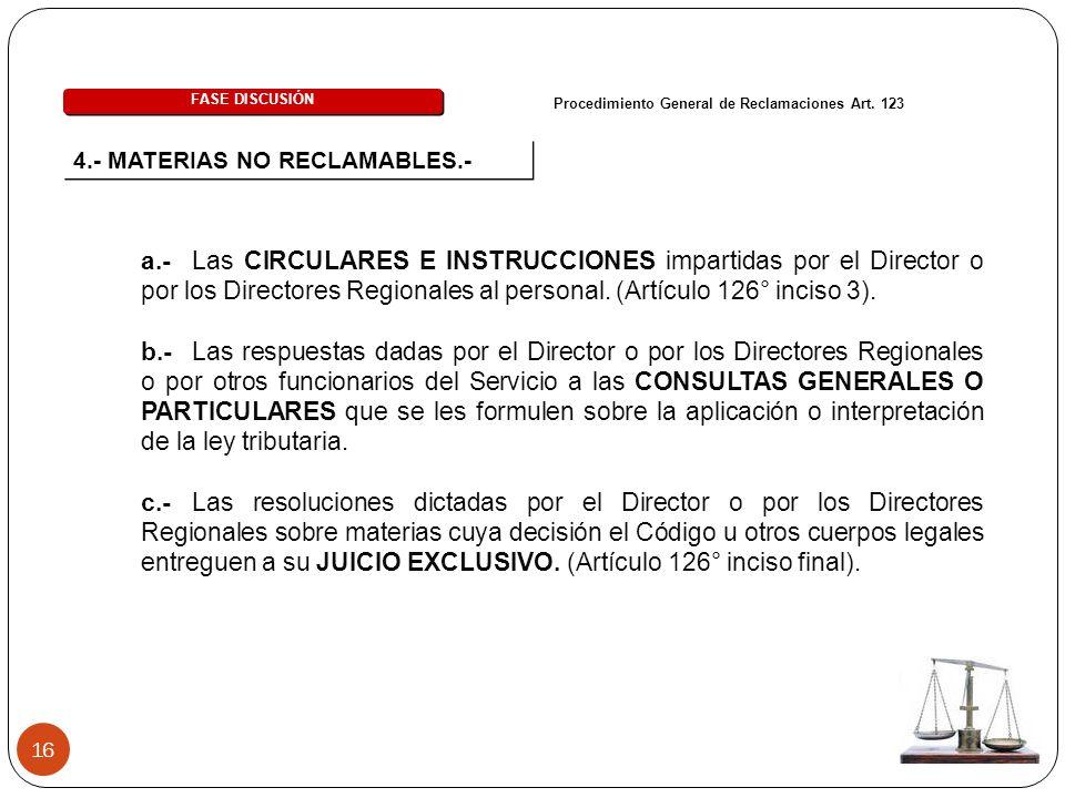 16 a.-Las CIRCULARES E INSTRUCCIONES impartidas por el Director o por los Directores Regionales al personal. (Artículo 126° inciso 3). b.- Las respues
