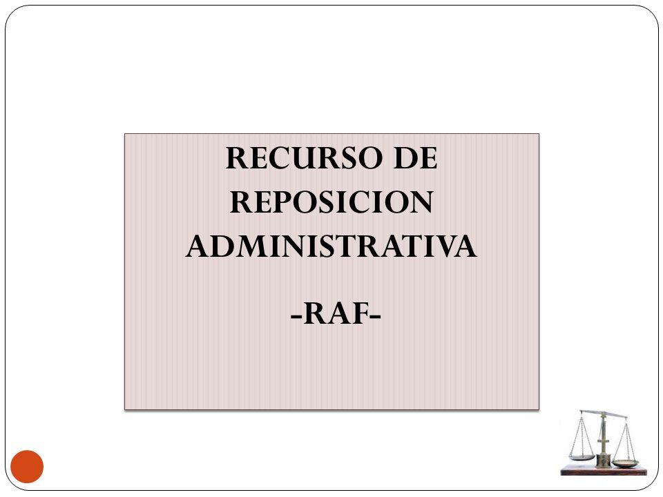 RECURSO DE REPOSICION ADMINISTRATIVA -RAF- RECURSO DE REPOSICION ADMINISTRATIVA -RAF-