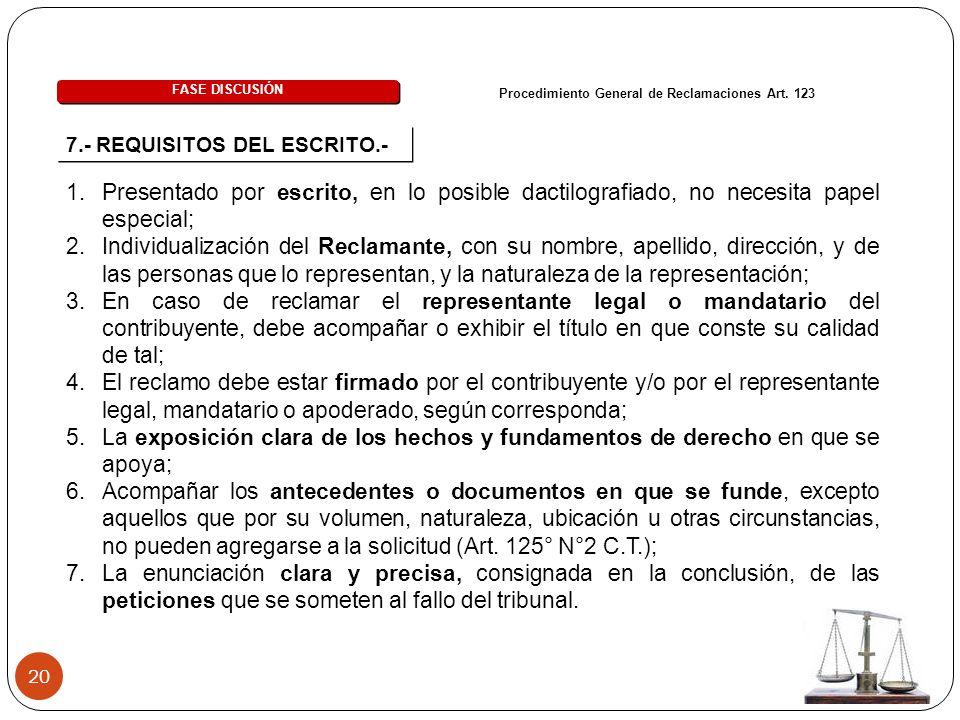 20 7.- REQUISITOS DEL ESCRITO.- FASE DISCUSIÓN Procedimiento General de Reclamaciones Art. 123 1.Presentado por escrito, en lo posible dactilografiado