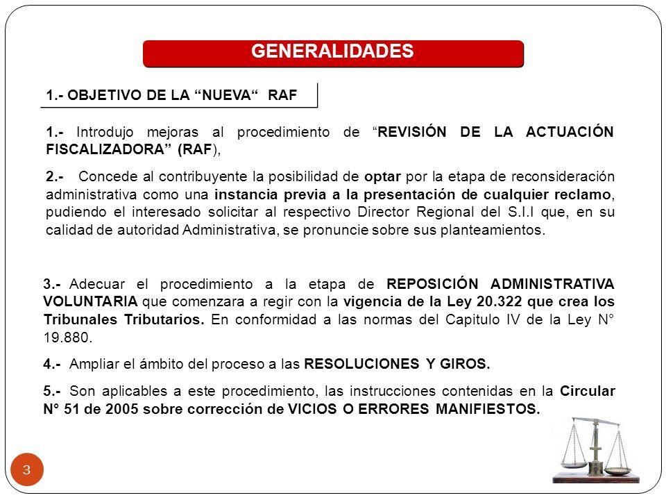 3 1.- Introdujo mejoras al procedimiento de REVISIÓN DE LA ACTUACIÓN FISCALIZADORA (RAF), 2.- Concede al contribuyente la posibilidad de optar por la
