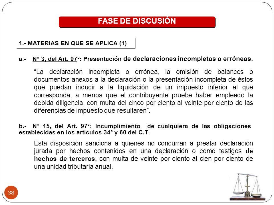 38 FASE DE DISCUSIÓN 1.- MATERIAS EN QUE SE APLICA (1) a.-N° 3, del Art.
