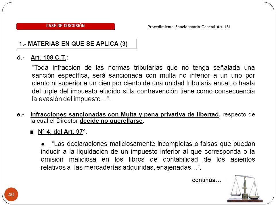 40 1.- MATERIAS EN QUE SE APLICA (3) Procedimiento Sancionatorio General Art.