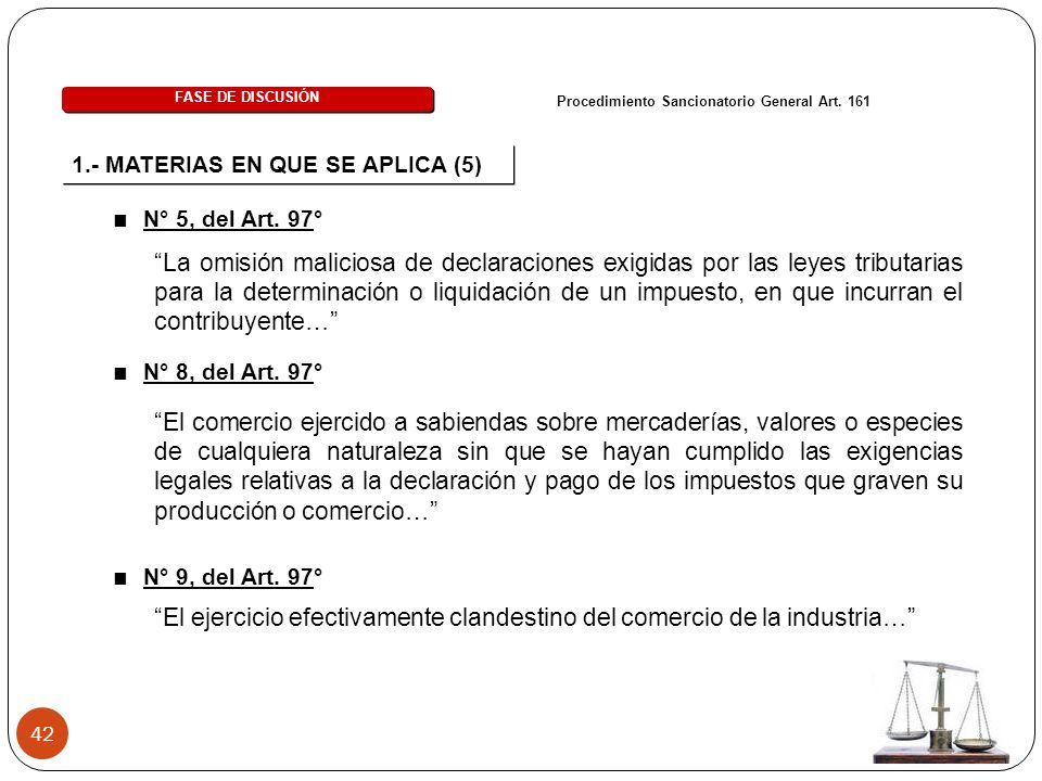 42 1.- MATERIAS EN QUE SE APLICA (5) Procedimiento Sancionatorio General Art.