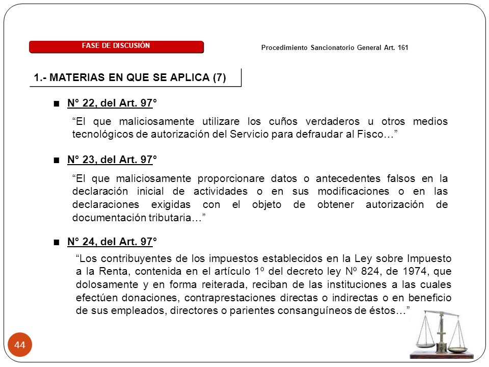 44 1.- MATERIAS EN QUE SE APLICA (7) Procedimiento Sancionatorio General Art.