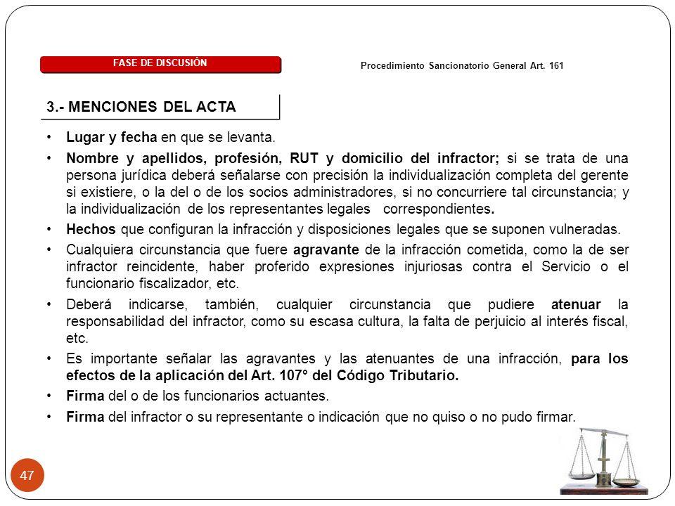 47 Procedimiento Sancionatorio General Art. 161 3.- MENCIONES DEL ACTA FASE DE DISCUSIÓN Lugar y fecha en que se levanta. Nombre y apellidos, profesió