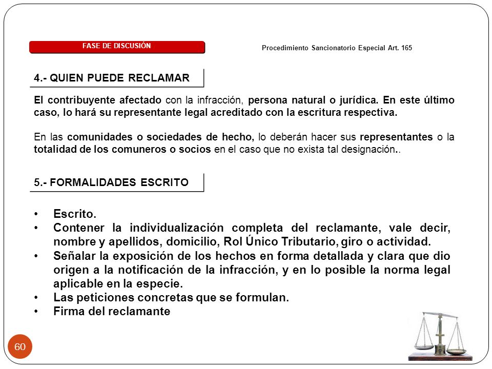 60 Procedimiento Sancionatorio Especial Art. 165 El contribuyente afectado con la infracción, persona natural o jurídica. En este último caso, lo hará