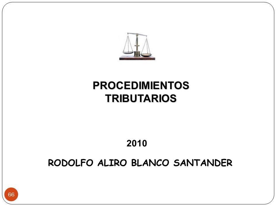 66 PROCEDIMIENTOS TRIBUTARIOS RODOLFO ALIRO BLANCO SANTANDER 2010