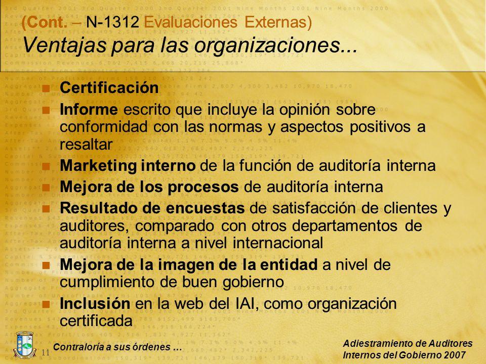 Contraloría a sus órdenes … Adiestramiento de Auditores Internos del Gobierno 2007 11 Certificación Informe escrito que incluye la opinión sobre confo