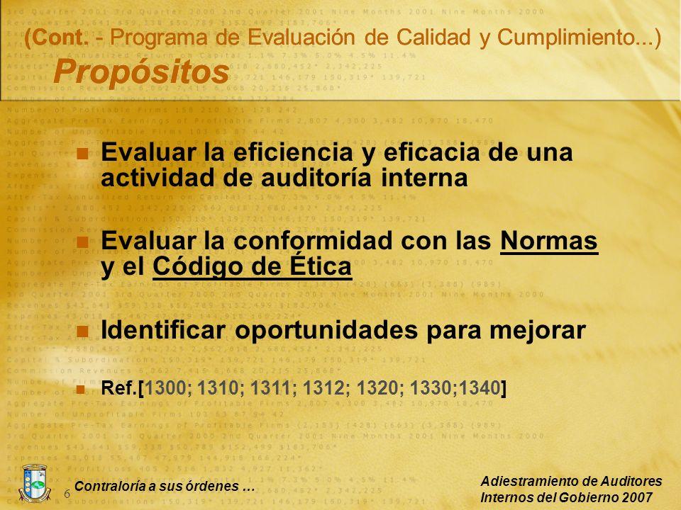 Contraloría a sus órdenes … Adiestramiento de Auditores Internos del Gobierno 2007 7 (Cont.