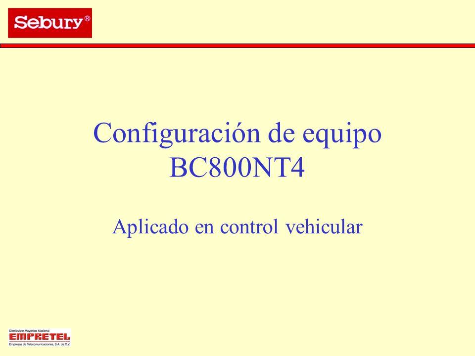 Configuración de equipo BC800NT4 Aplicado en control vehicular