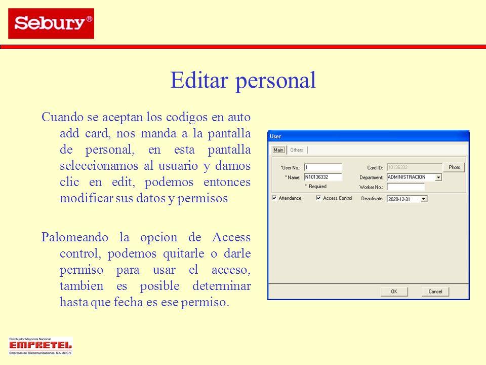 Editar personal Cuando se aceptan los codigos en auto add card, nos manda a la pantalla de personal, en esta pantalla seleccionamos al usuario y damos