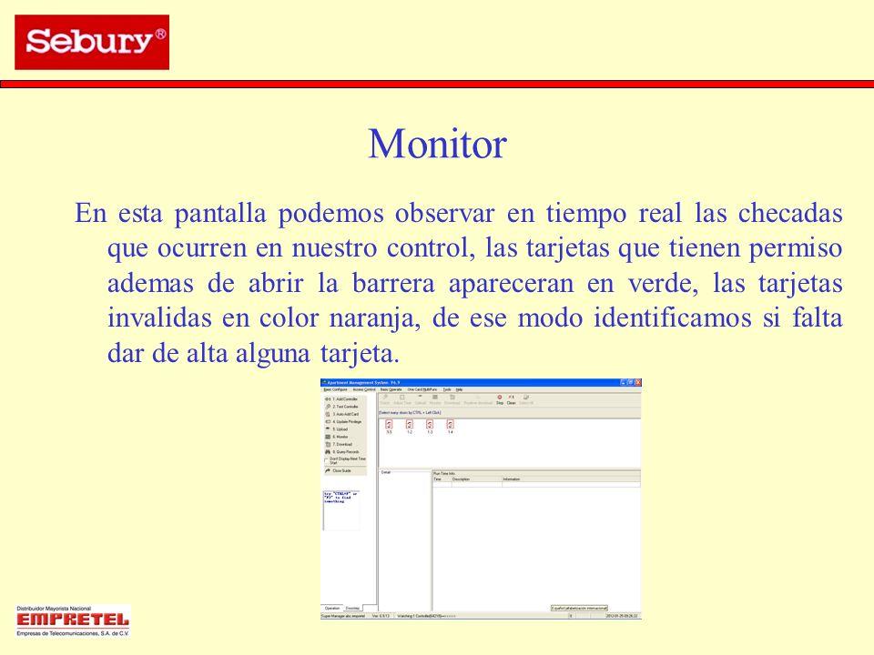 Monitor En esta pantalla podemos observar en tiempo real las checadas que ocurren en nuestro control, las tarjetas que tienen permiso ademas de abrir