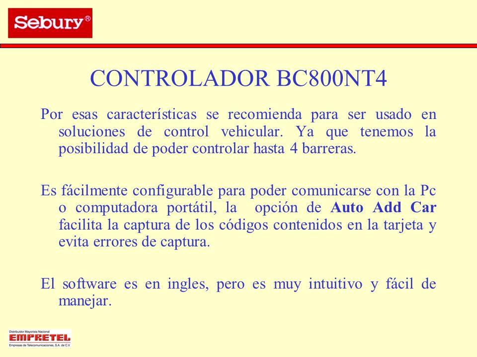 CONTROLADOR BC800NT4 Por esas características se recomienda para ser usado en soluciones de control vehicular. Ya que tenemos la posibilidad de poder