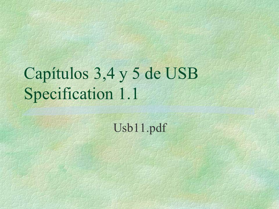 Capítulos 3,4 y 5 de USB Specification 1.1 Usb11.pdf