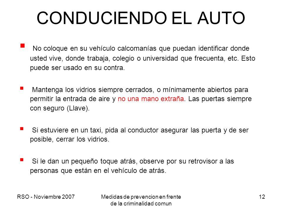 RSO - Noviembre 2007Medidas de prevencion en frente de la criminalidad comun 12 CONDUCIENDO EL AUTO No coloque en su vehículo calcomanías que puedan i