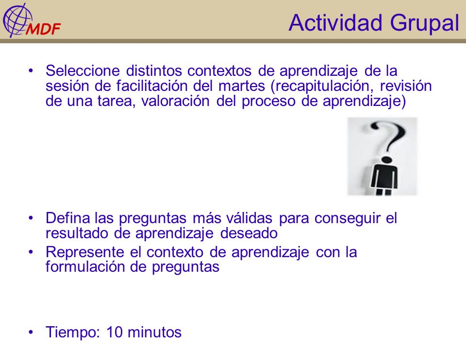 Actividad Grupal Seleccione distintos contextos de aprendizaje de la sesión de facilitación del martes (recapitulación, revisión de una tarea, valorac