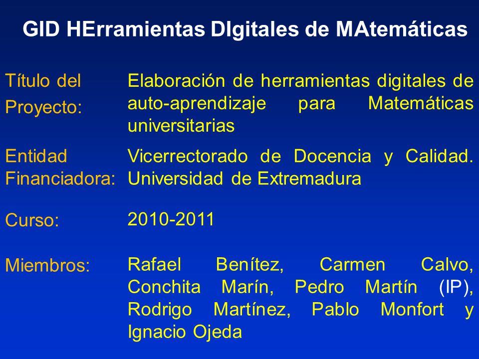 Elaboración de herramientas digitales de auto-aprendizaje para Matemáticas universitarias Título del Proyecto: GID HErramientas DIgitales de MAtemátic