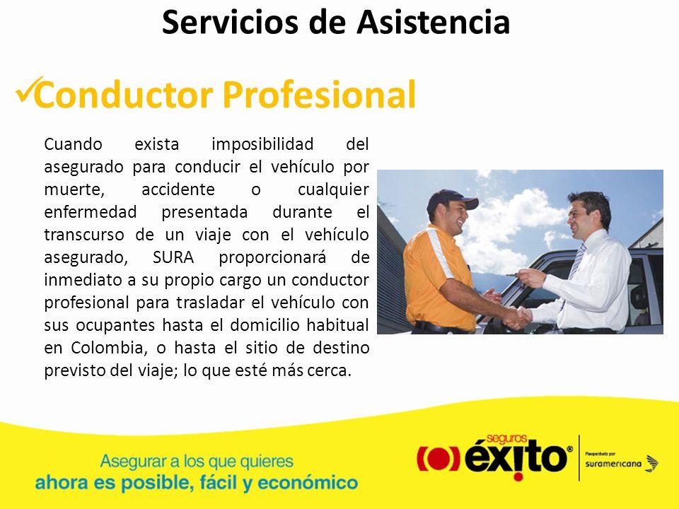 Servicios de Asistencia Conductor Profesional Cuando exista imposibilidad del asegurado para conducir el vehículo por muerte, accidente o cualquier en