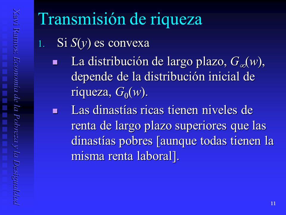 Xavi Ramos: Economía de la Pobreza y la Desigualdad 11 Transmisión de riqueza 1.