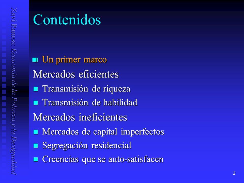Xavi Ramos: Economía de la Pobreza y la Desigualdad 13 Transmisión de riqueza 3.
