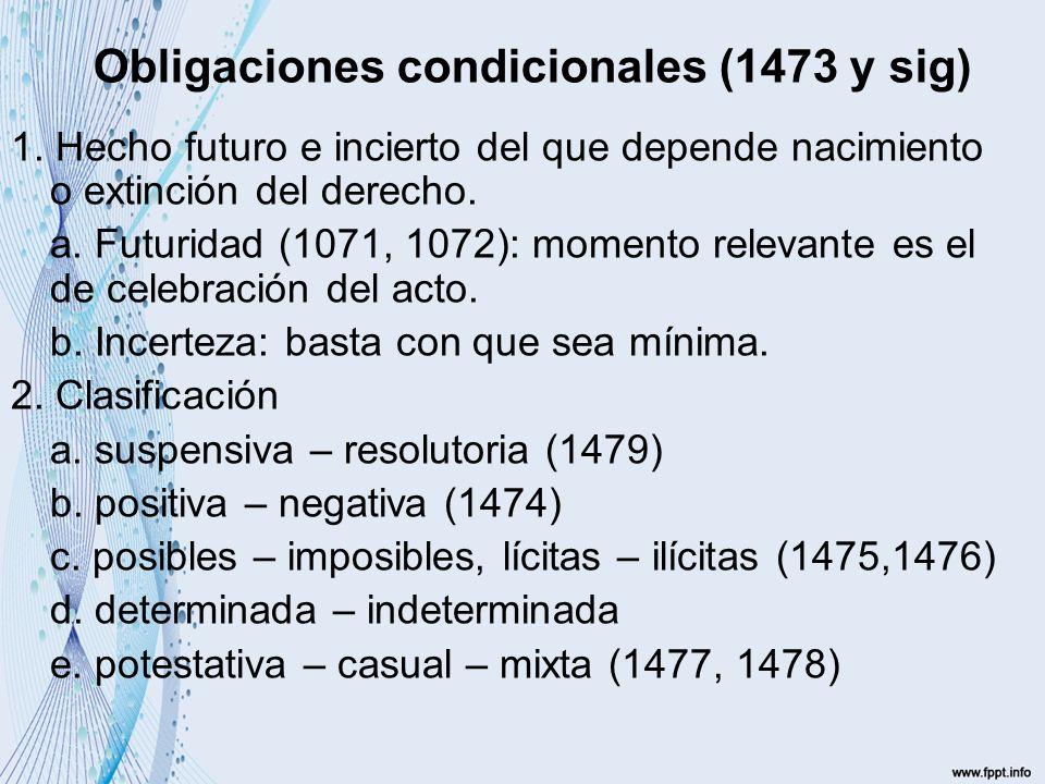 Obligaciones condicionales (1473 y sig) 1.