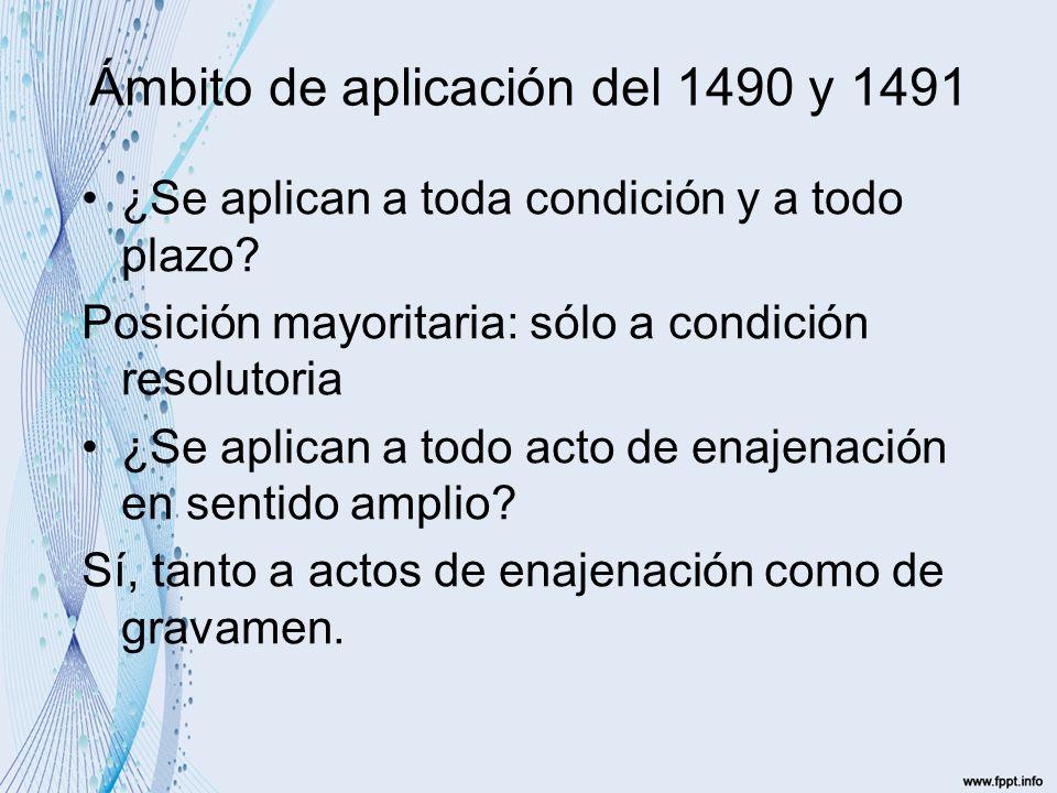 Ámbito de aplicación del 1490 y 1491 ¿Se aplican a toda condición y a todo plazo.