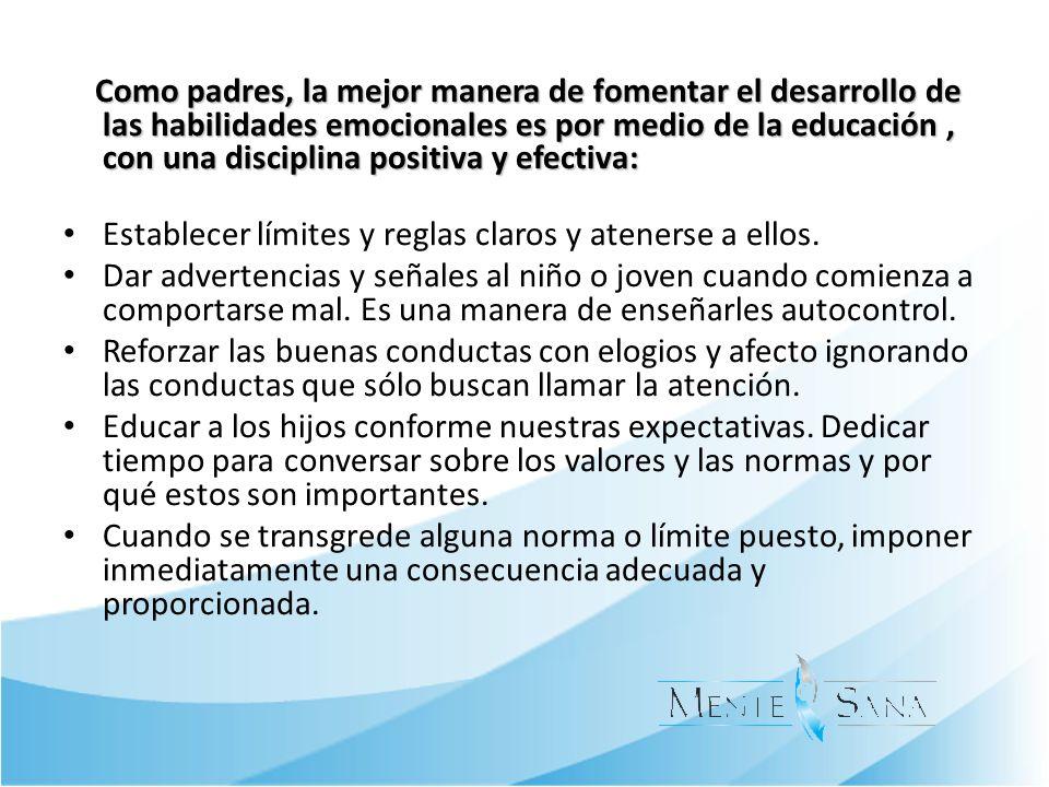 Como padres, la mejor manera de fomentar el desarrollo de las habilidades emocionales es por medio de la educación, con una disciplina positiva y efec