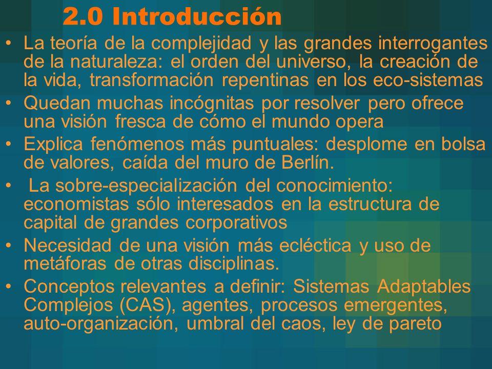 2.0 Introducción La teoría de la complejidad y las grandes interrogantes de la naturaleza: el orden del universo, la creación de la vida, transformaci