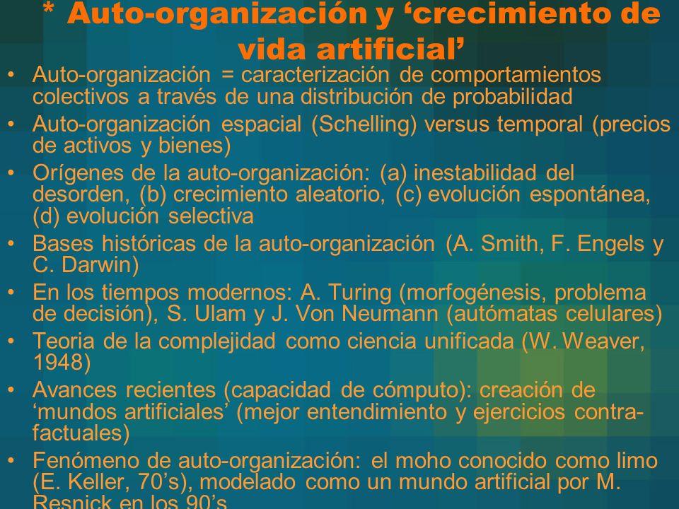 * Auto-organización y crecimiento de vida artificial Auto-organización = caracterización de comportamientos colectivos a través de una distribución de
