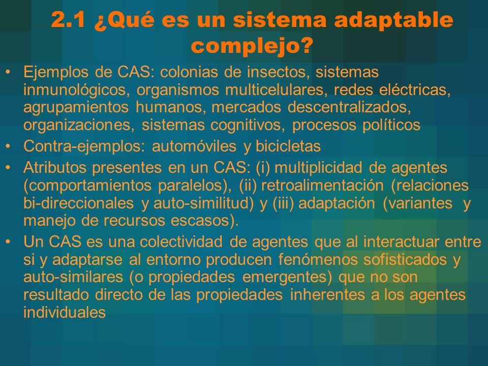 2.1 ¿Qué es un sistema adaptable complejo? Ejemplos de CAS: colonias de insectos, sistemas inmunológicos, organismos multicelulares, redes eléctricas,
