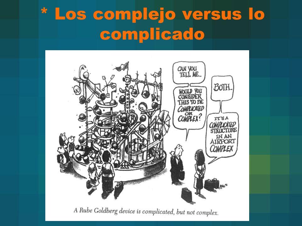 * Los complejo versus lo complicado