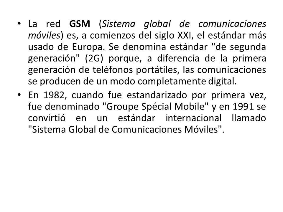 La red GSM (Sistema global de comunicaciones móviles) es, a comienzos del siglo XXI, el estándar más usado de Europa.